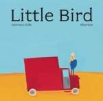 Little Bird, by Germano Zullo and illustrated by Albertine